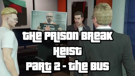The Prison Break Heist Part 2 The Bus