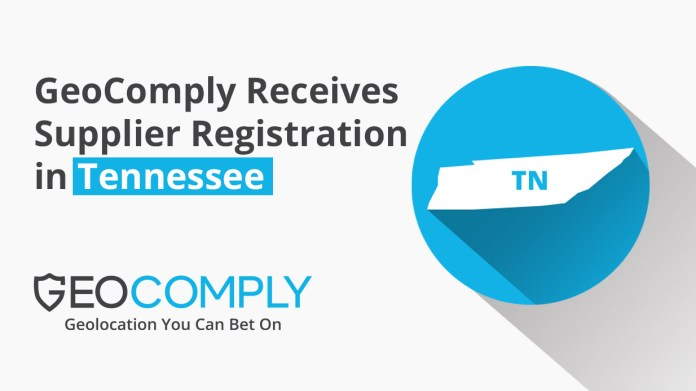 GeoComply Receives Supplier Registration in Tennessee to Support Online Sports Betting