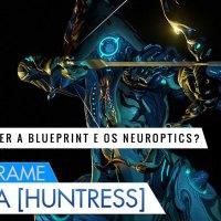 Warframe: Como Obter a Blueprint e os Neuroptics da Ivara?