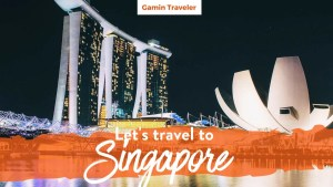 Travel Singapore: A Full Travel Guide