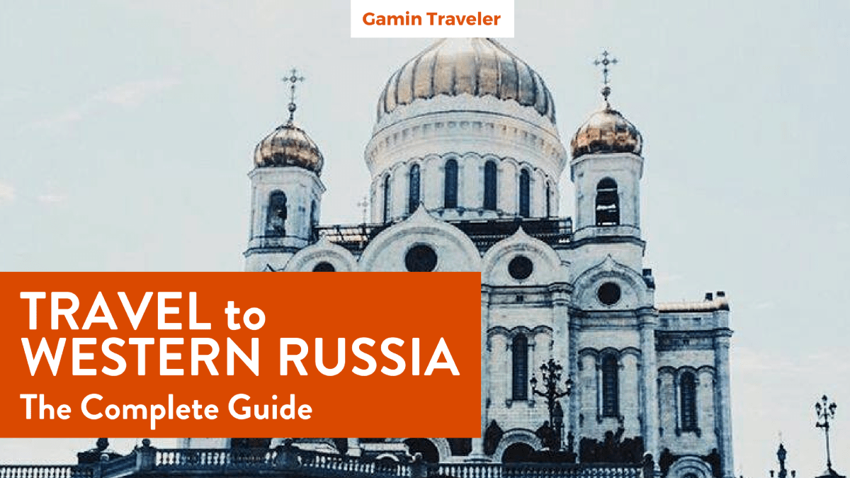 Travel Russia: A Full Travel Guide