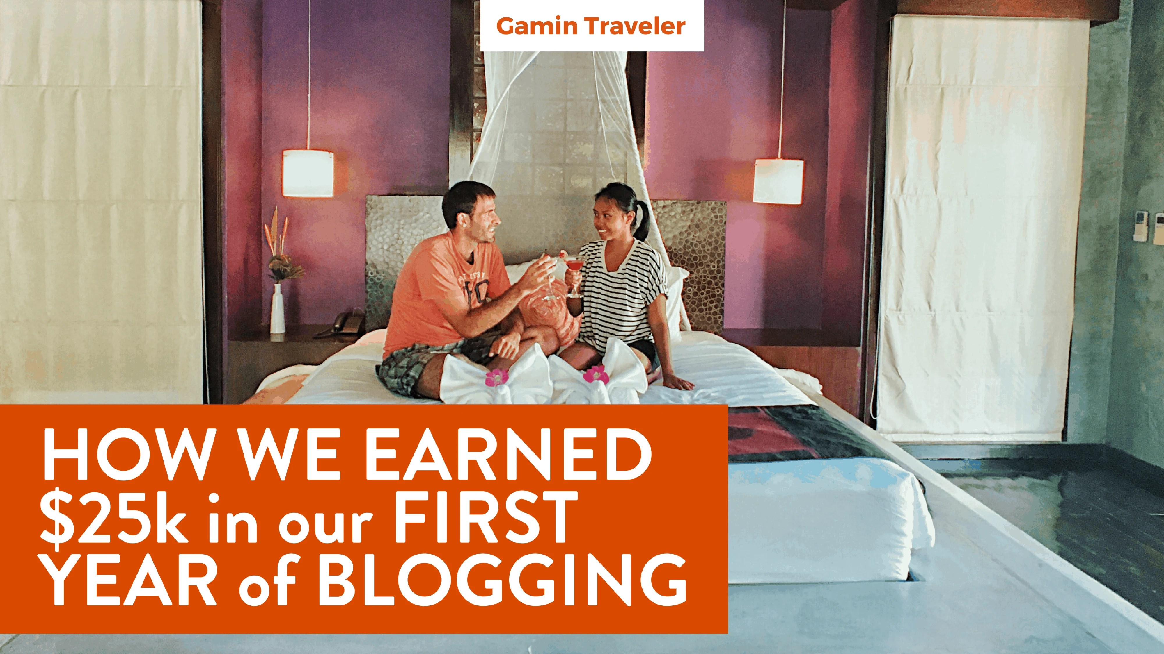 Gamintraveler, travel bloggers writing for a year, earned their first 25 thousand dollars in their first year.