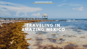 Visiting The Amazing Mexico