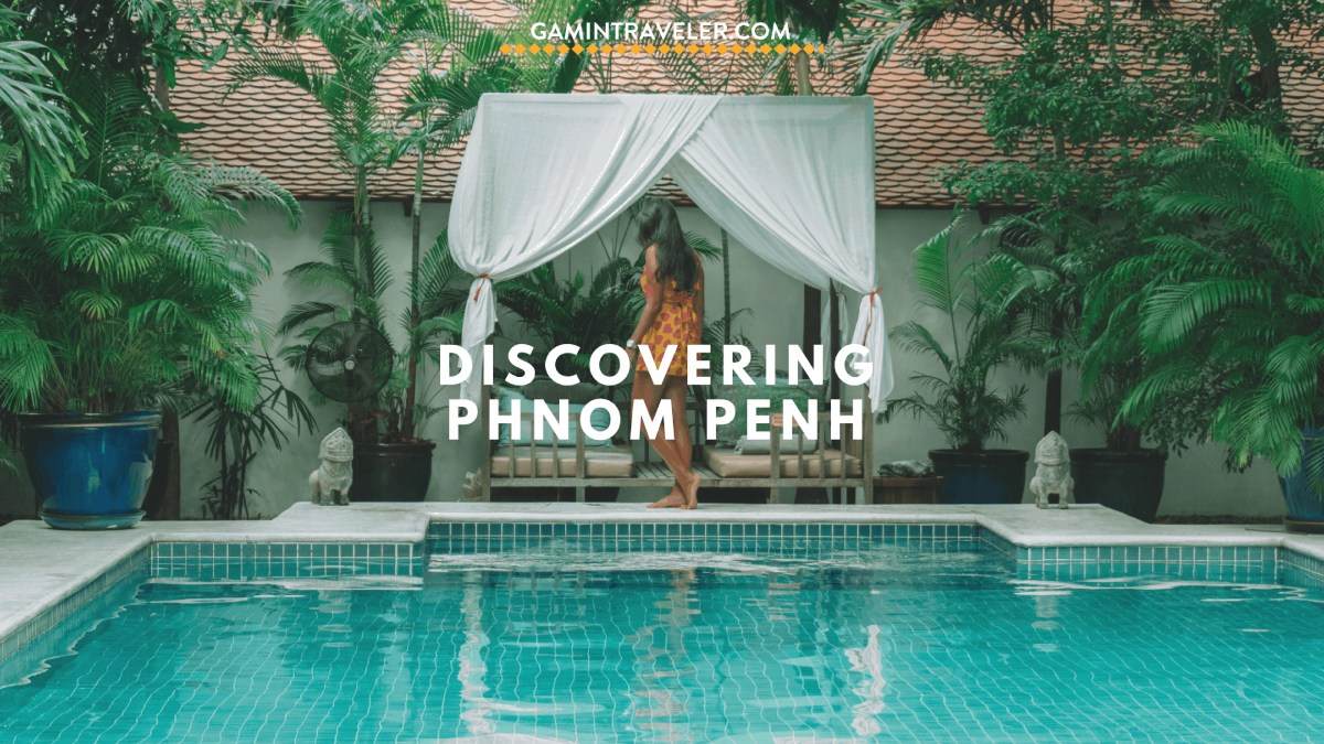 Visiting Phnom Penh: Things To Do, Where To Sleep