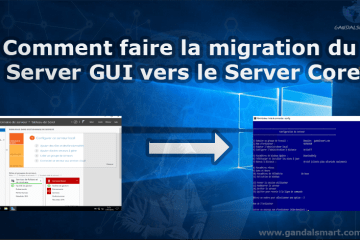 Migration du serveur GUI vers le server Core
