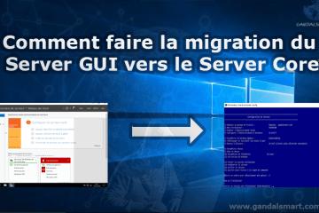 Migration du serveur GUI vers le server Core