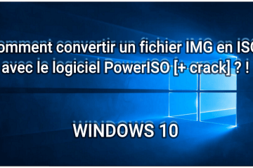 Comment convertir un fichier IMG en ISO avec le logiciel PowerISO [+ crack] ? ! WINDOWS 10