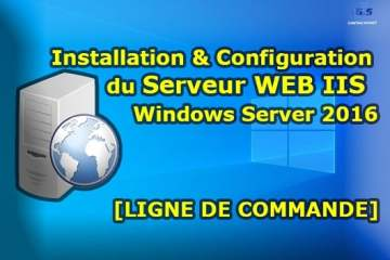 INSTALLATION ET CONFIGURATIN SERVER WEB IIS WINDOWS SERVER 2016 EN LIGNE DE COMMANDE