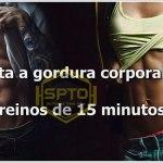 treino para perder gordura de apenas 15 minutos