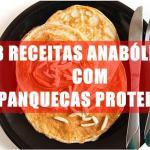 3 Receitas Anabólicas de panquecas proteicas