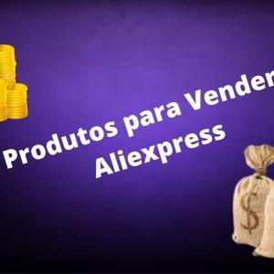 7 produtos para vender do Aliexpress | Que Incrível!