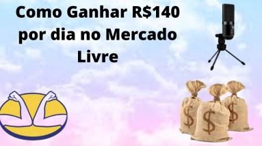 Como ganhar R$140 reais por dia no Mercado Livre   Que Incrível!