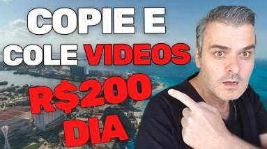Copie e Cole Vídeos e Ganhe ate R$200 por dia fora do Youtube | Ganhar Dinheiro na Internet