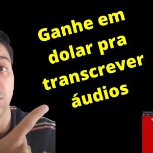 Ganhe em dólar para transcrever áudio | Atexto | Que Incrível!