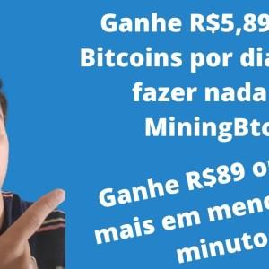Ganhe R$5,89 em Bitcoins por dia sem fazer nada | MiningBtc | Que Incrível!