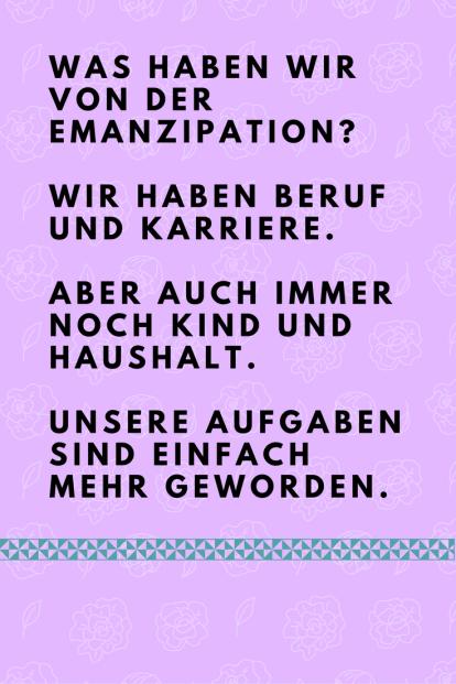 Mütter und Emanzipation: Wieso bleiben Haushalt und Kinder immer noch meistens an uns Frauen hängen? #gesellschaft #familie #emanzipation