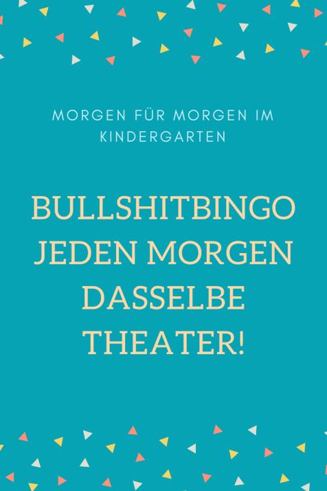 Bullshitbingo: Jeden Morgen dasselbe im Kindergarten. Kindermund Sprüche, die man jeden Morgen von seinen Kindern hört. Immer diese Trödelei - ERziehung ist nicht leicht für uns Eltern