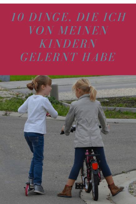 10 Dinge, die ich von meinen Kindern gelernt habe: Wir Eltern können von unseren Kindern lernen.