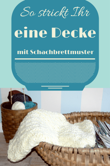 wolldecke mit schachbrettmuster stricken aus dicker wolle ganz normale mama. Black Bedroom Furniture Sets. Home Design Ideas