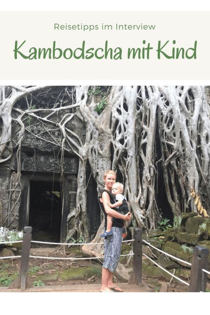Mit Kind nacch Kambodscha reisen? Wieso es ein Reiseziel für den Familienurlaub ist, Reisetipps und Sehenswürdigkeiten.