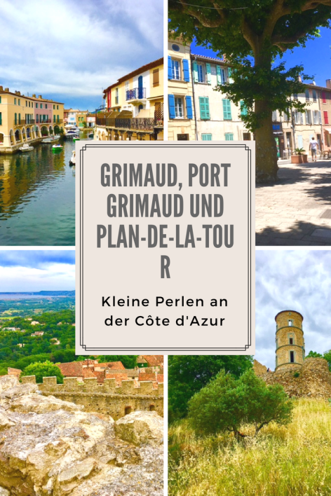 Port Grimaud, Grimaud und Plan-de-la-Tour sind Geheimtipps an der Cote d'Azur: Reisetipps nicht nur für den Familienurlaub, typisch Südfrankreich und Provence.