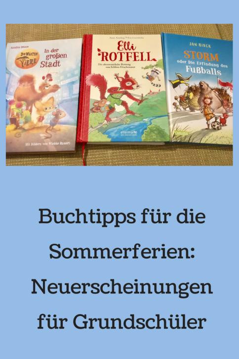 Buchtipps für Grundsschüler und Selbstleser: Neuerscheinungen zum Selbstlesen und Vorlesen, die ideale Urlaubslektüre für die Sommerferien. #lesen #bücher