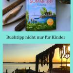 Buchtipp für die Sommerferien - Sommer in Sommerby - mehr als ein Kinderbuch, die ricchtige Sommerferienlektüre, Urlaubslektüre zum Vorlesen und Selberlesen #kinderbuch #vorlesen #buchtipp