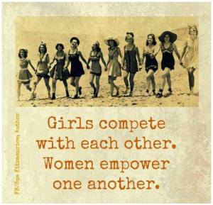 "Image of Quote ""Girls compete with each other. Women empower one another"""