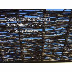 Image with quote by Suzy Kassem - Doubt kills more dreams than failure ever will.
