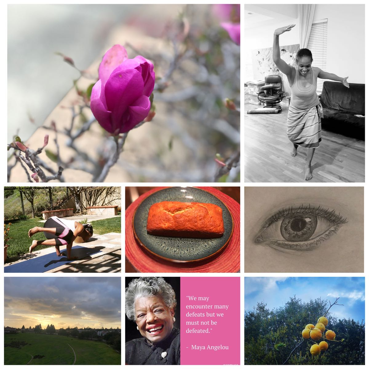 Collage of beautiful pink flower, woman dancing West African Dance in her living room, woman doing the side crow yoga pose, baked banana bread, amazing drawing of an eye, beautiful sunset, Maya Angelou photo with quote, and skyline with lemon tree in the forefront