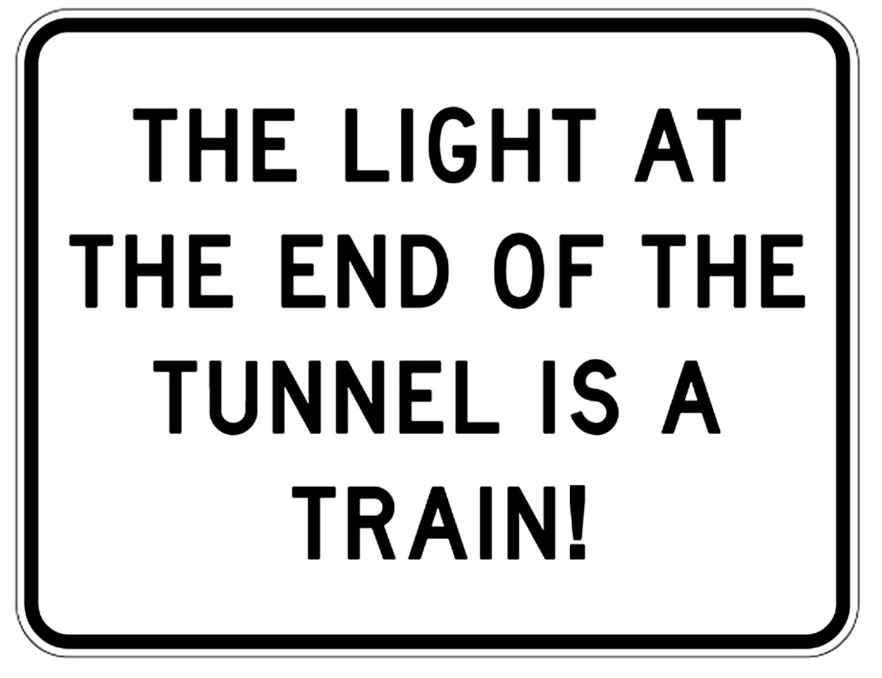 Rr 28 The Light At The End Railroad Sign 12 X9