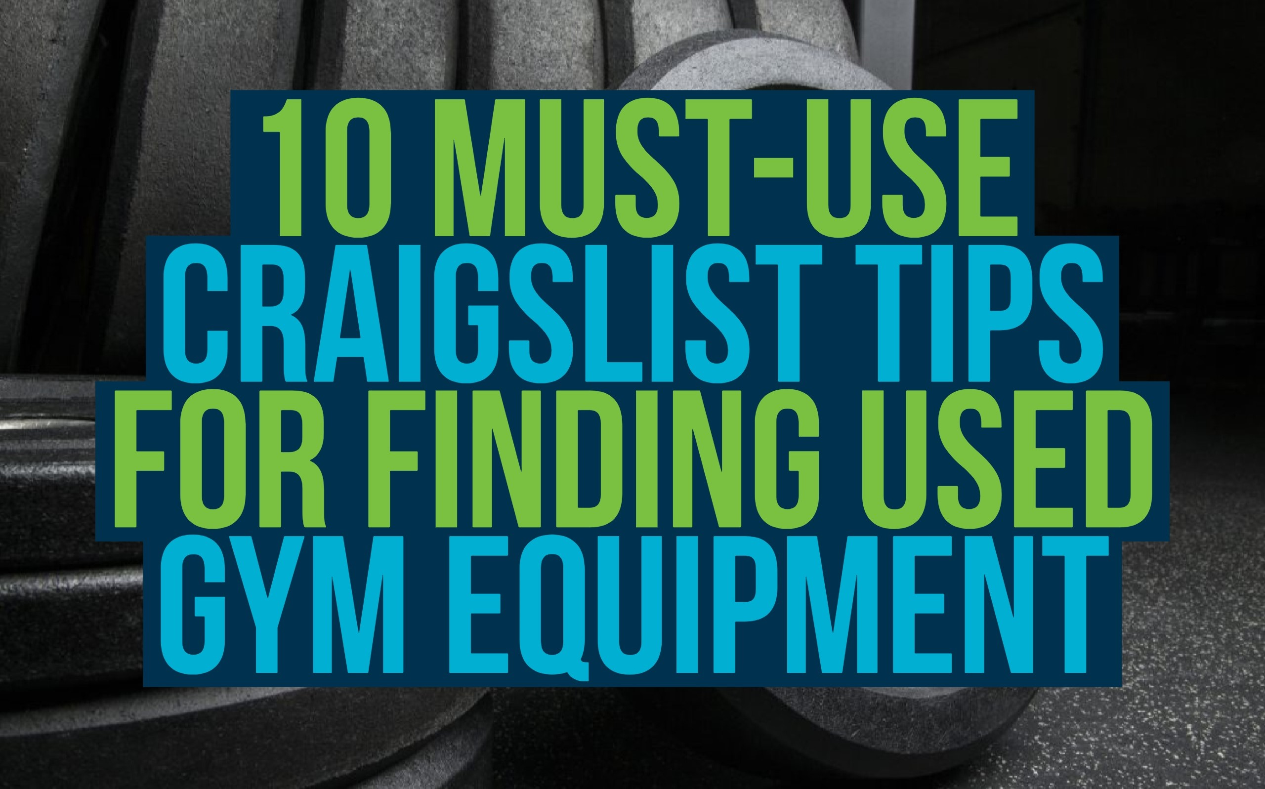 10 Must Use Craigslist Tips for Finding Used Gym Equipment Garage