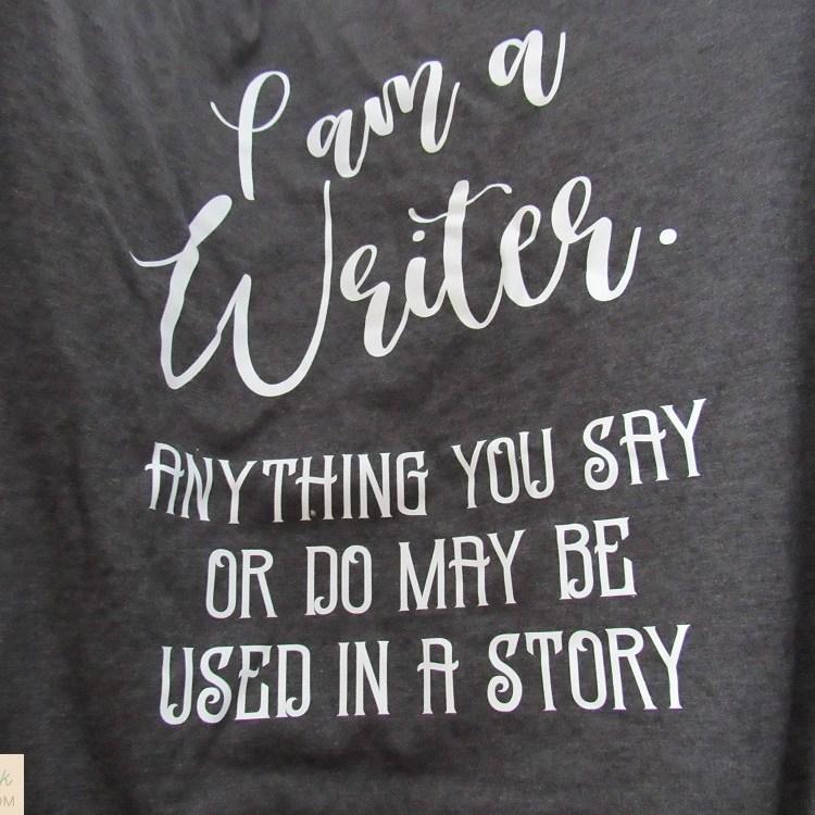 I am a writer tee shirt