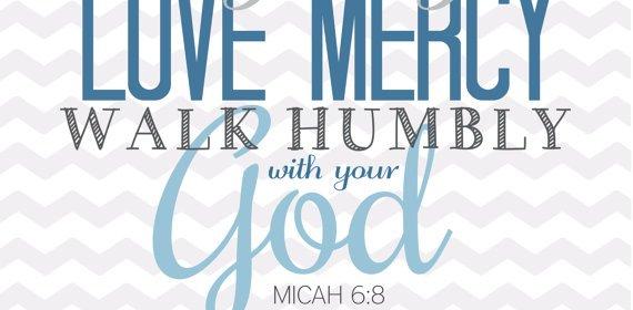 Act Justly, Love Mercy, Walk Humbly, Faith, Lent