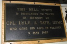 This bell tower is dedicated to youth in memory of CPL. Lyle S. Tate, USMC who gave his life in Vietnam 9 May 1967