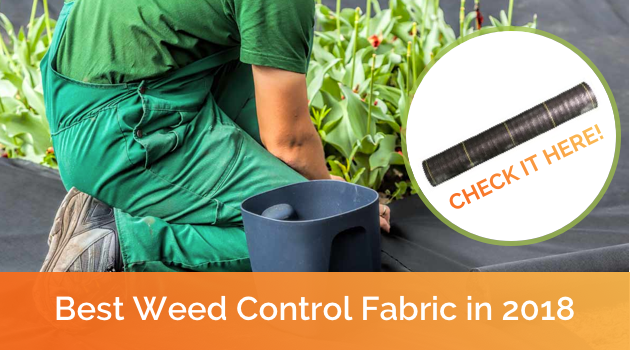 Best Weed Control Fabric in June 2018 – Reviews and Buyer's Guide