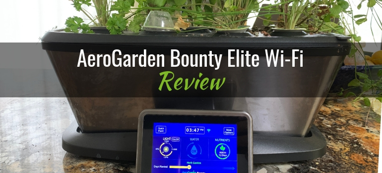 Aerogarden Bounty Elite Wi Fi Hydroponic Growing System Product Review