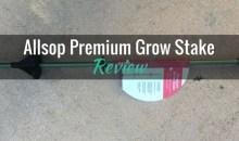 Allsop Premium Grow Stake: Product Review