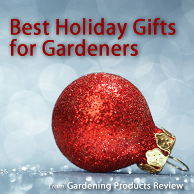 Holiday Gift Guide for Gardeners - 2015 - Gardening Products Review
