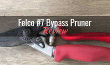 Felco #7 Bypass Pruner: Product Review