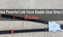 Centurion Powerful Link-Force Double-Gear Drive Lopper: Product Review