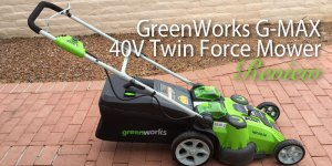 GreenWorks G-MAX 40V Twin Force Mower Review