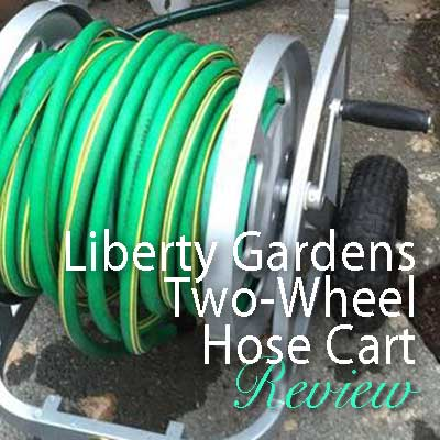 Liberty Garden Model 1200 Two-Wheel Hose Cart: Product Review ...