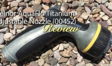 Melnor AquaFlo Titanium (00452) Metal Thumb-Controlled Adjustable Nozzle: Product Review
