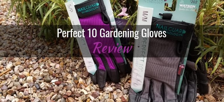 Perfect 10 women's gardening gloves with NailGuard Technology - review
