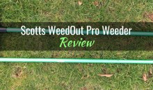 Scotts WeedOut Pro Weeder: Product Review