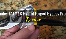Stanley FATMAX Hybrid Forged Bypass Pruner BDS6054: Product Review