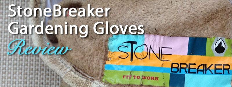 StoneBreaker Gardeing Gloves Review