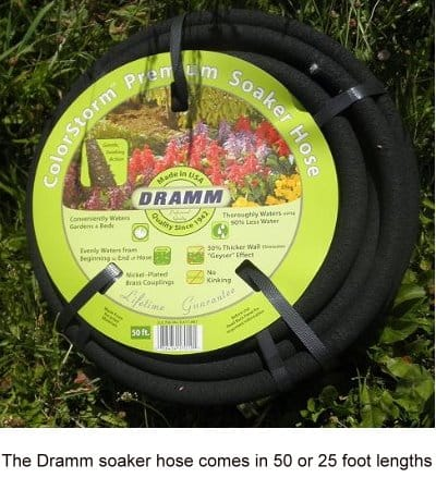 The Dramm soaker hose comes in 50 or 25 foot lengths