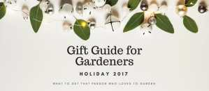Gardening Products Review Holiday gift guide 2017
